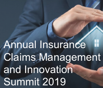 Annual Insurance Claims Management and Innovation Summit 2019