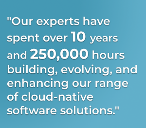 ClaimVantage experts spent over 10years enhancing cloud-native software
