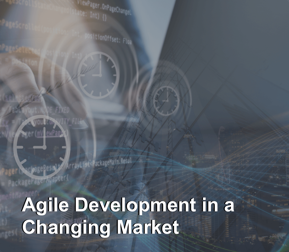 Agile development in a changing market