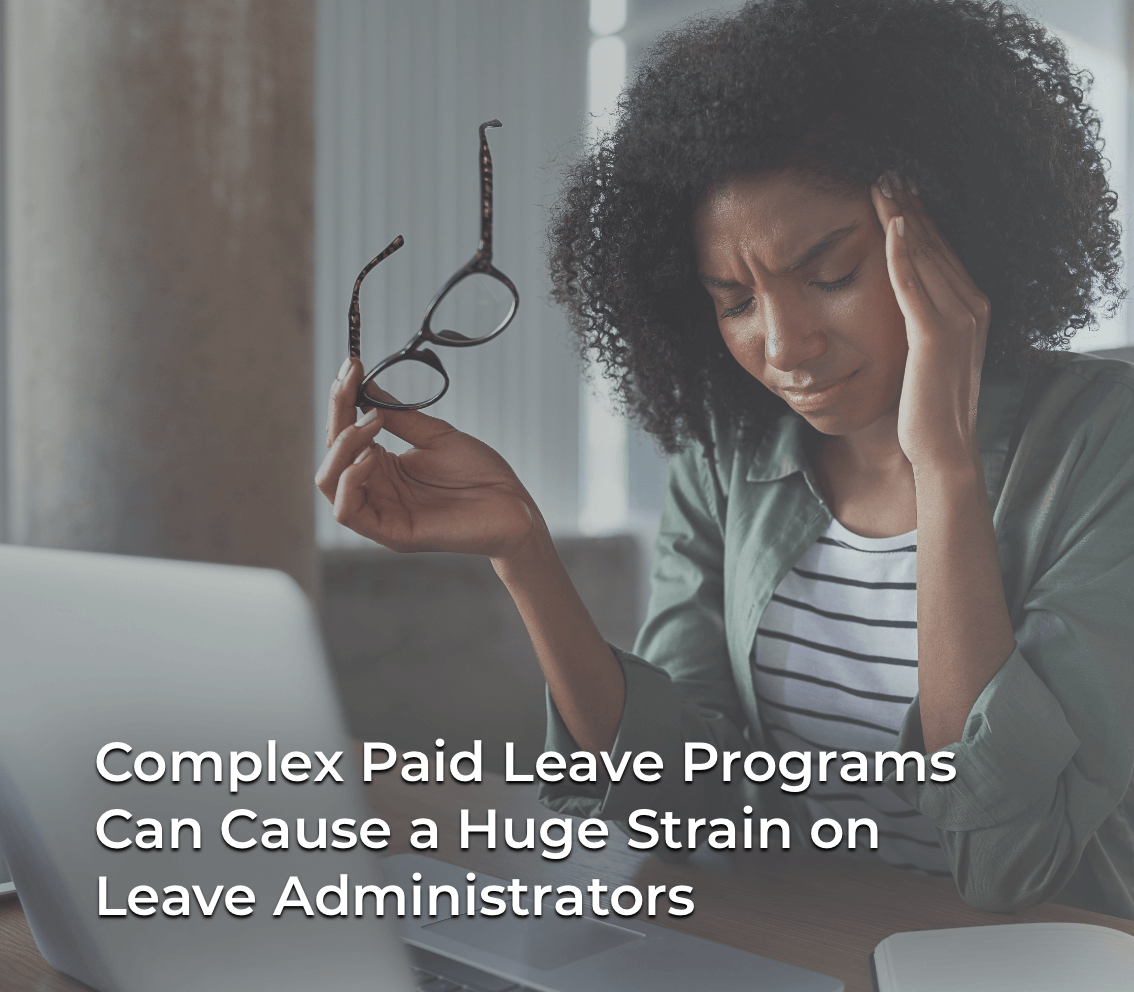 Complex paid leave programs cause huge strain on leave administrators